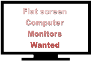 flat screen computer monitors wanted 2